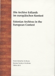 Die Archive Estlands im europäischen Kontext