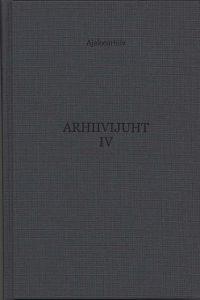 Arhiivijuht. 4 – Isikud, perekonnad ja mõisad
