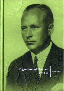 Õiguse ja omariikluse eest. Otto Tief