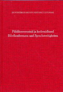 Piiblikonverentsid ja keelevaidlused. Põhjaeestikeelse Piibli tõlkimise ajaloost (1686–1690)